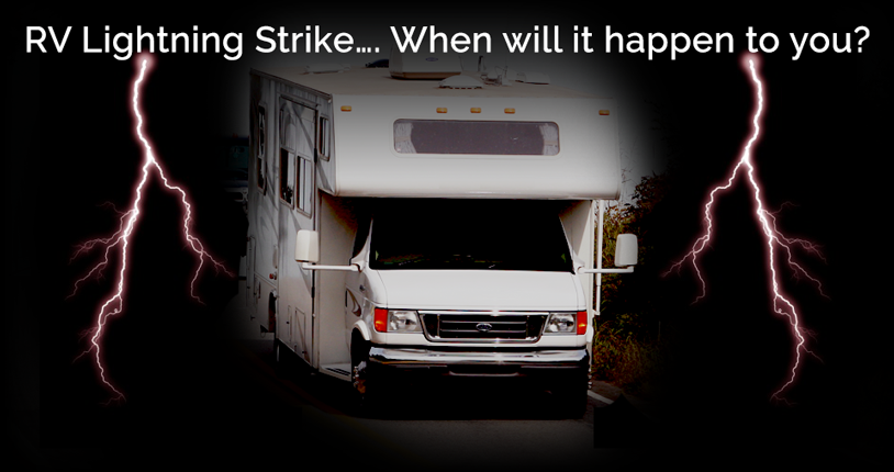 RV Lightning Strike… When will it happen to you?